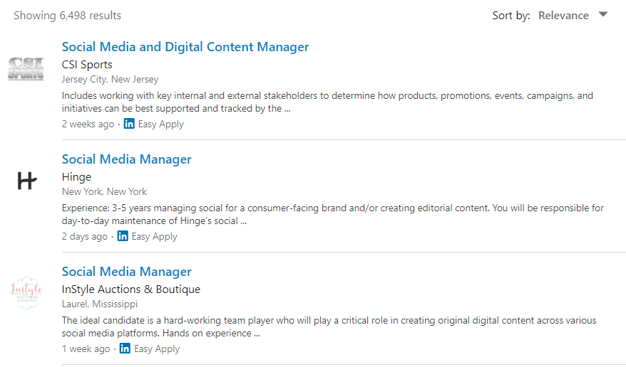 There are usually tons of companies currently hiring designed for social media managers on LinkedIn