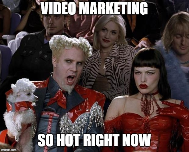 Video Advertising is So Hot Meme