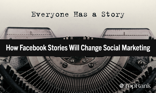 How Facebook Stories Will Change Social networking Marketing