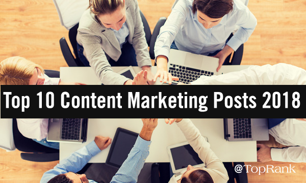 Top 10 Content material Marketing Post of 2018 Higher Five Group Image