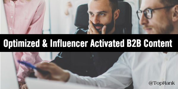 B2B content enhanced influencer activated