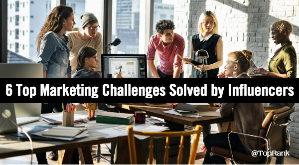 Marketing Challenges Resolved by Influencer Content