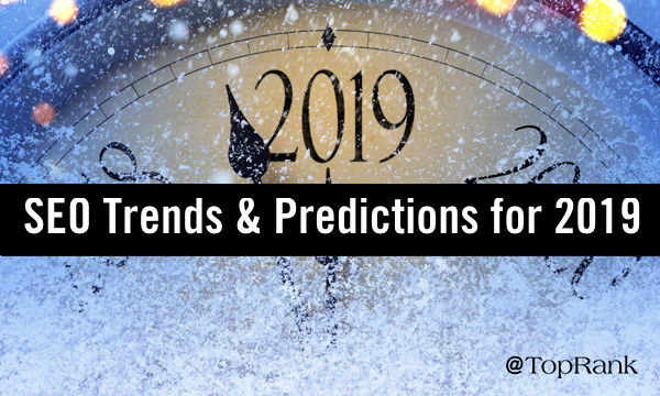 SEO Trends & Forecasts 2019