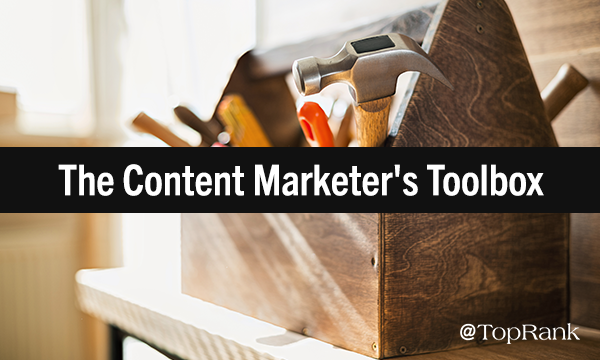 The Content Marketer' s Tool kit of Non-Tech Tools