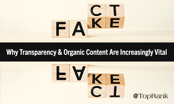 Why Transparency & Organic Content material Are Important for Marketers