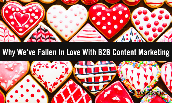 Falling in Love with B2B Content Marketing