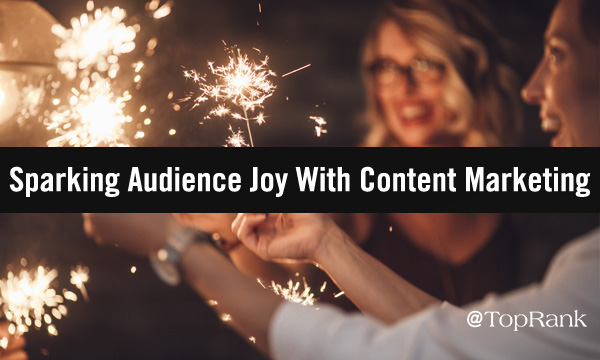 How to Spark Audience Pleasure with Your Content