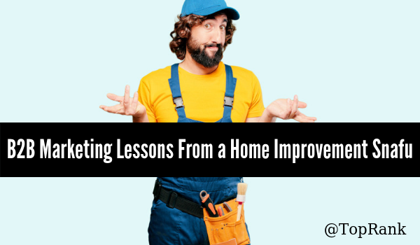 B2B marketing lessons from home improvement (1)