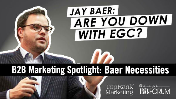 Jay Baer Interview B2B Marketing