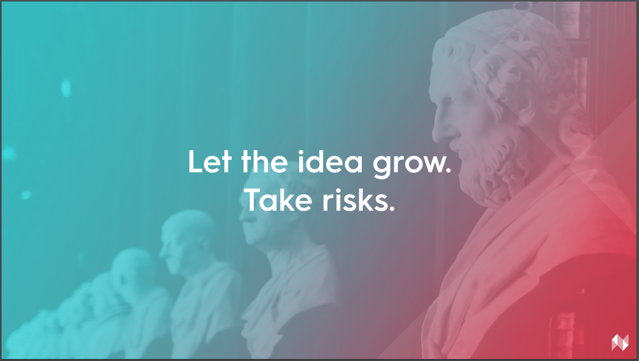 "Text reading ""let the idea grow. Take risks."""