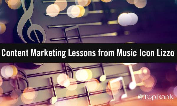 Content Marketing Lessons from Lizzo
