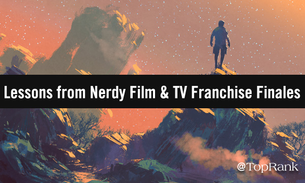 B2B Content Marketing Lessons from Film & TV Franchise Finales