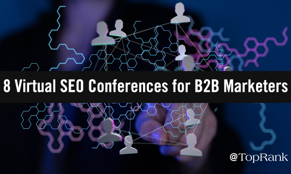 8 Virtual SEO Conferences for B2B Marketers